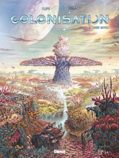 Colonisation - Tome 03 - L'arbre matrice - 9782331043017 - 8,99 €