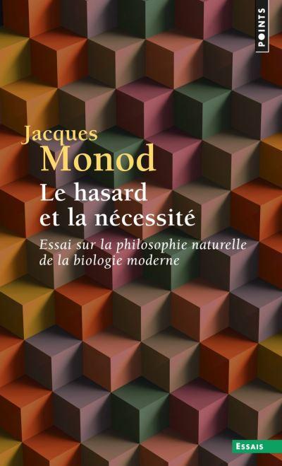 Le Hasard et la Nécessité. Essai sur la philosophie naturelle de la biologie moderne - 9782021224399 - 8,49 €