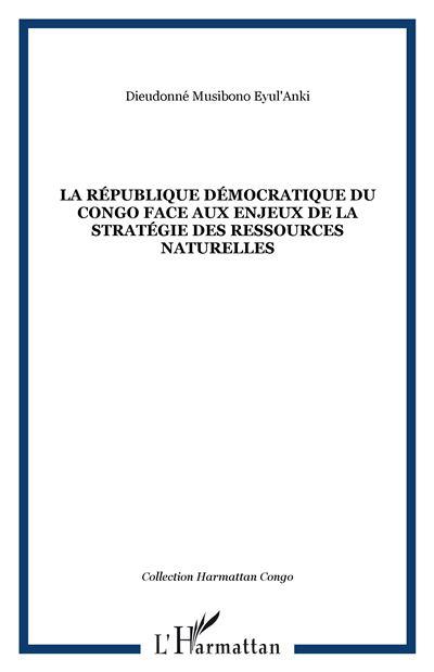 La République Démocratique du Congo face aux enjeux de la stratégie des ressources naturelles