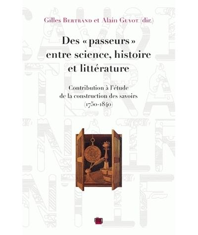 Des passeurs entre science, histoire et littérature