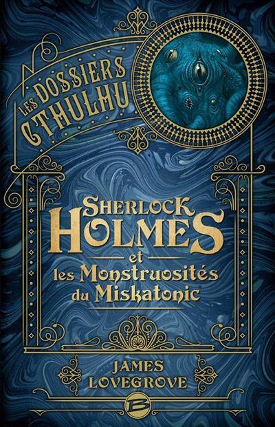 Sherlock Holmes et les monstruosités du Miskatonic - Les Dossiers Cthulhu, T2 - 9791028105624 - 12,99 €
