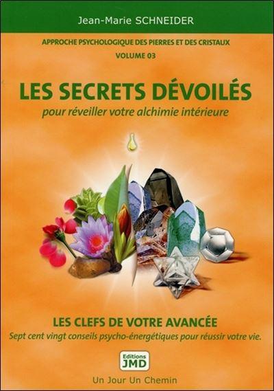 Les secrets dévoilés - Approche psychologique des pierres et des cristaux