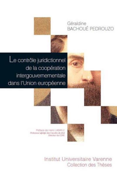 Le contrôle juridictionnel de la coopération intergouvernementale dans l'Union européenne