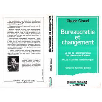 Bureaucratie et changement le cas de l'administration des Télécommunications