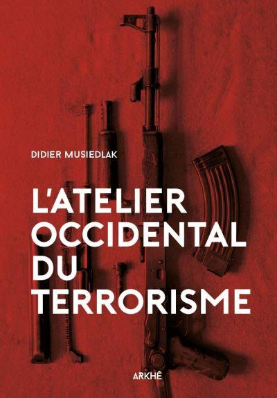 L'atelier Occidental du terrorisme