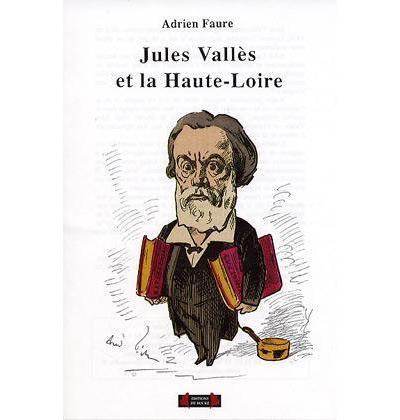 Jules Vallès et la Haute-Loire