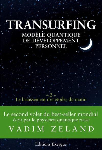 Transurfing T2 - Modèle quantique de développement personnel - Le bruissement des étoile du matin - 9782702918791 - 13,99 €