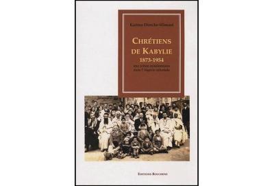 Chrétiens de Kabylie 1873-1954