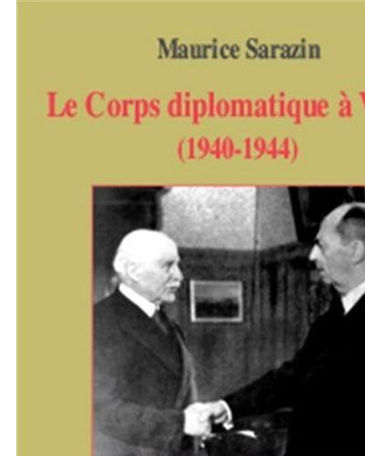 Le Corps diplomatique à Vichy (1940-1944)