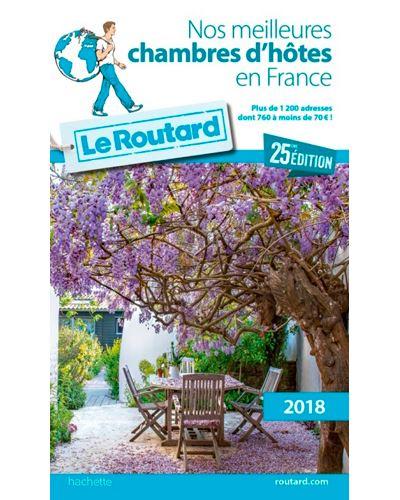 Guide du Routard Nos meilleures chambres d'hôtes en France 2018
