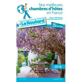613d1aa4dea Guide du Routard nos meilleures chambres d hôtes en France 2018 ...
