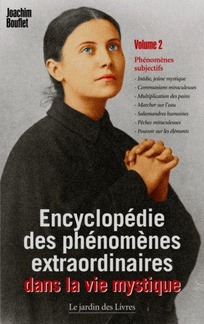 Encyclopédie des phénomènes extraordinaires dans la vie mystique (volume 2)