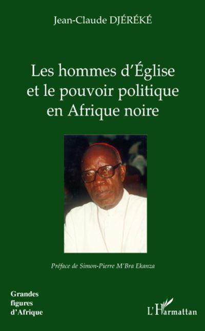 Les hommes d église et le pouvoir politique en afrique noire