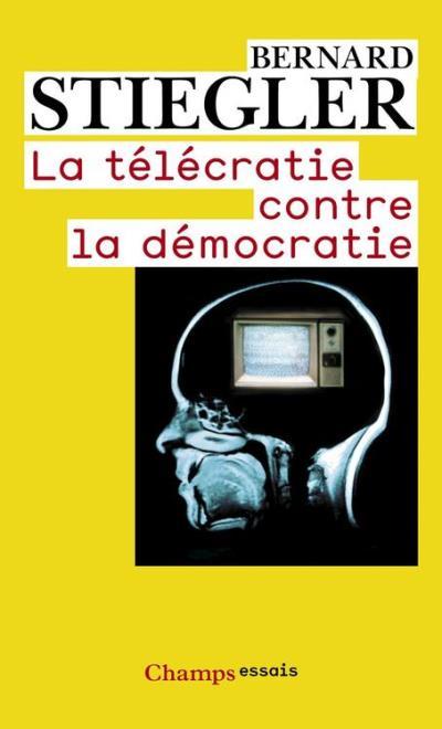 La télécratie contre la démocratie - Lettre ouverte aux représentants politiques - 9782081391208 - 6,99 €