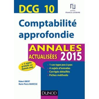 DCG 10 - Comptabilité approfondie - Annales actualisées 2015
