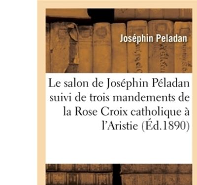 Le salon de Joséphin Péladan. Salon national et salon Jullian