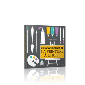 l 39 encyclop die de la peinture l 39 huile reli jeremy galton achat livre achat prix fnac. Black Bedroom Furniture Sets. Home Design Ideas