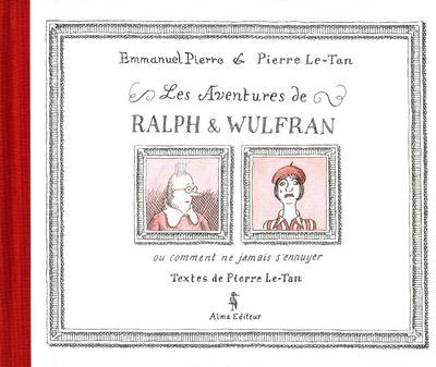Les aventures de Ralph et Wulfran ou comment ne jamais s'ennuyer