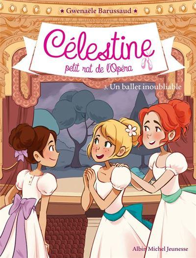 Un ballet inoubliable - Célestine petit rat de l'Opéra - tome 3 - 9782226430953 - 4,99 €
