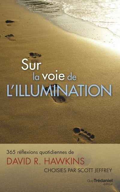 Sur la voie de l'illumination 365 réflexions quotidiennes