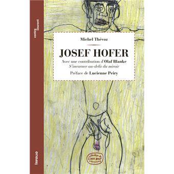 Josef Hofer. Avec une contribution d'Olaf Blanke