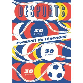 Football de légendes, une histoire européenne. 30