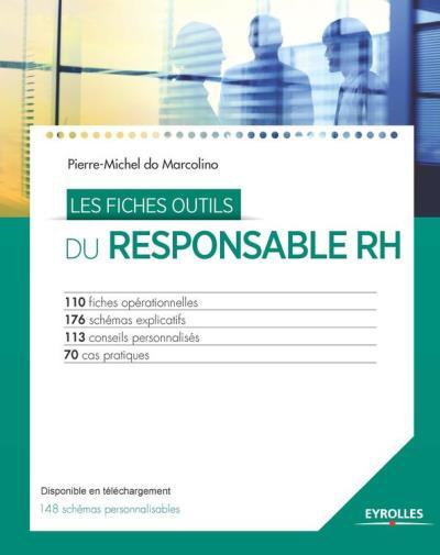 Les fiches outils du responsable RH - 110 fiches opérationnelles - 176 schémas explicatifs - 113 conseils personnalisés - 70 cas pratiques - 9782212290356 - 26,99 €