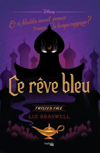 Ce rêve bleu - Et si Aladdin n'avait jamais trouvé la lampe ? - 9782017104926 - 11,99 €