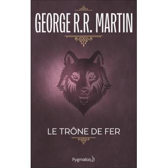 Le Trone De Fer Tome 1 La Glace Et Le Feu