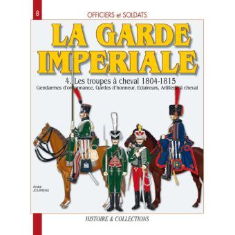 la garde imp riale tome 4 cavalerie et artillerie cheval 1804 reli andr jouineau achat. Black Bedroom Furniture Sets. Home Design Ideas