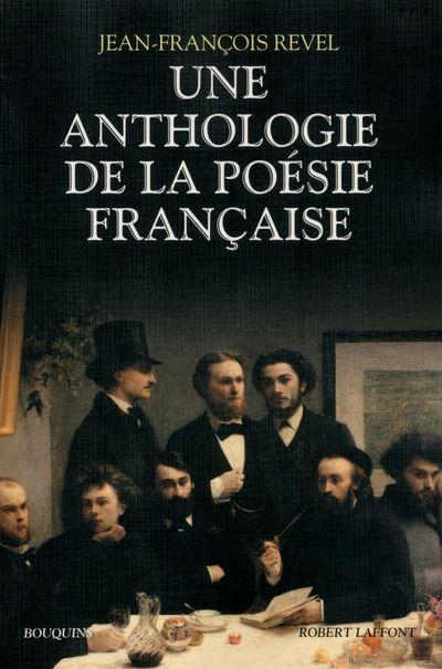Une anthologie de la poésie française - bouquins - Nouvelle édition