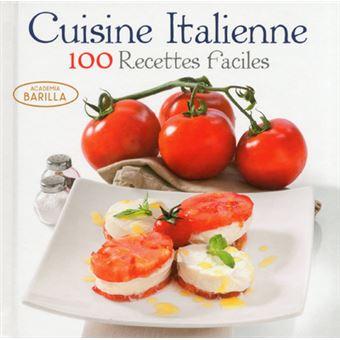 Cuisine Italienne 100 Recettes Faciles