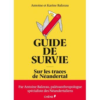 Guide de survie sur les traces de néandertal