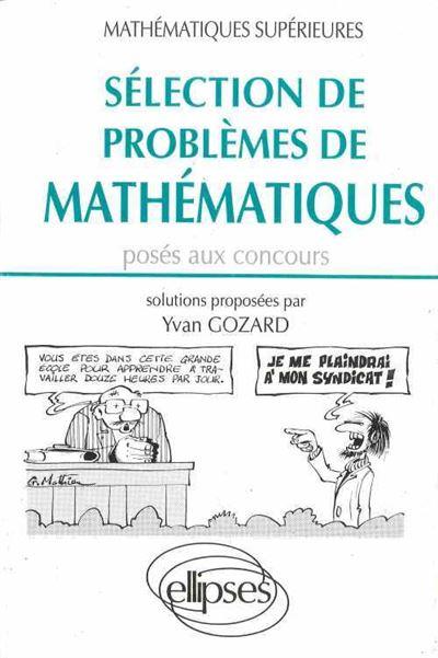 Selection problemes de math.poses aux concours