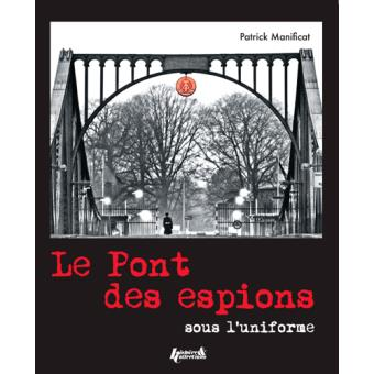 Le Pont Des Espions De La Guerre Froide