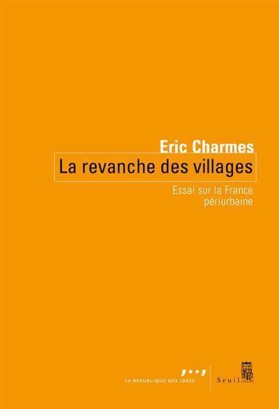 La revanche des villages - Essai sur la France périurbaine - 9782021412574 - 8,49 €