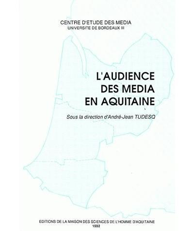 L'Audience des media en Aquitaine