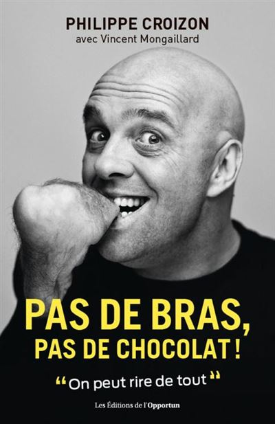 Pas de bras, pas de chocolat ! - 9782360755301 - 7,99 €