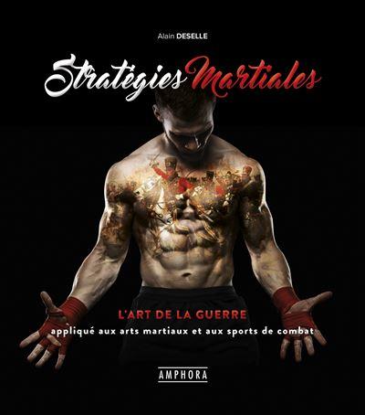 Stratégies martiales, l'art de la guerre appliqué aux arts martiaux