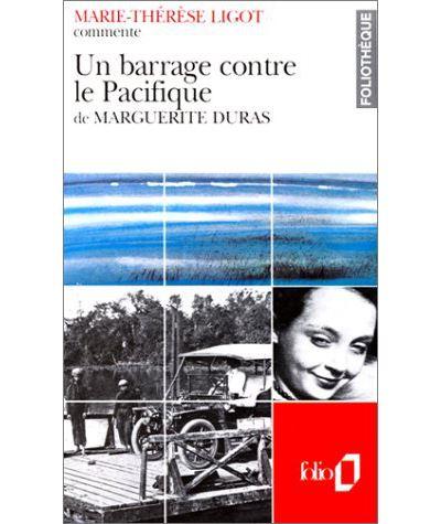 Un Barrage Contre Le Pacifique De Marguerite Duras Essai Et Dossier Marie Therese Ligot Achat Livre Fnac