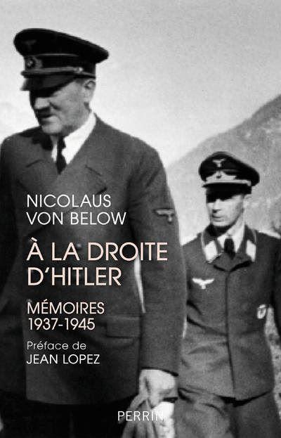 A la droite d'Hitler - Mémoires 1937-1945