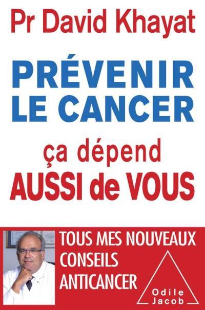 Prévenir le cancer, ça dépend aussi de vous - 9782738168764 - 15,99 €