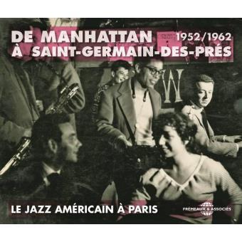 Le Jazz américain à Paris de Manhattan à Saint-Germain-des-Près