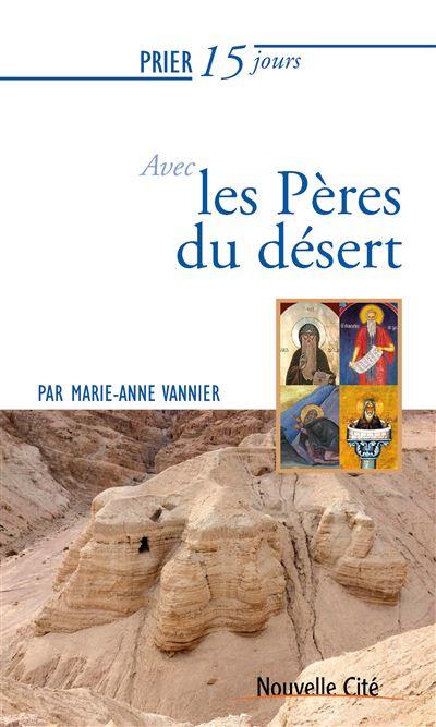 Prier 15 jours avec les Pères du désert