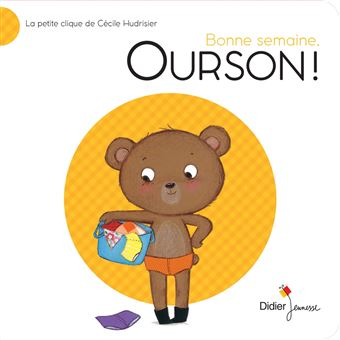 Bonne semaine, Ourson !