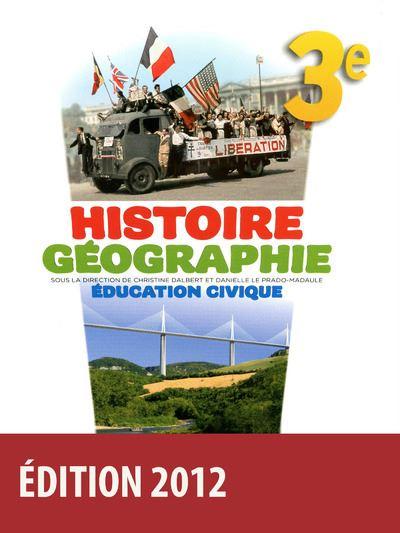 Histoire Géographie Éducation civique 3e 2012 Manuel de l'élève Grand format