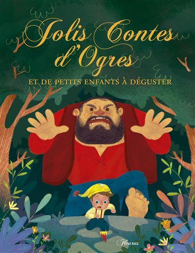 Jolis contes d'ogres et de petits enfants à croquer