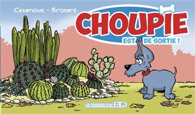 Choupie est de sortie !