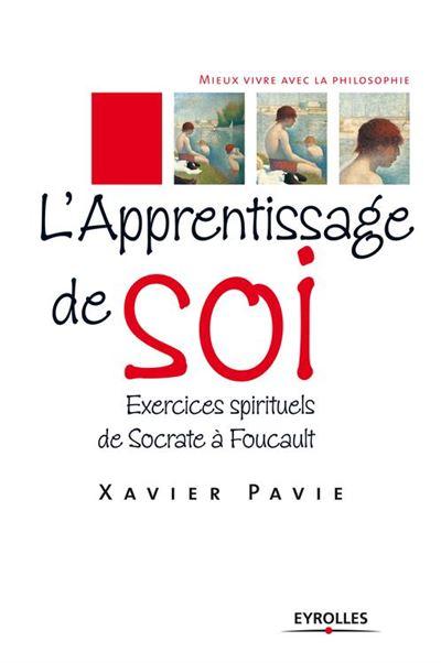 L'apprentissage de soi - Exercices spirituels de Socrate à Foucault - 9782212241389 - 13,99 €