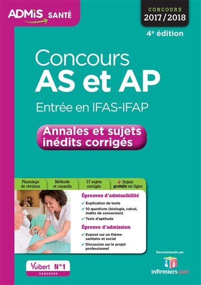 Concours AS et AP - Entrée en IFAS-IFAP - Annales et sujets inédits corrigés